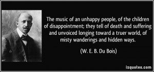 The music of an unhappy people, of the children of disappointment ...
