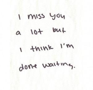 miss-you-a-lot-but-i-think-im-done-waiting-987004.jpg