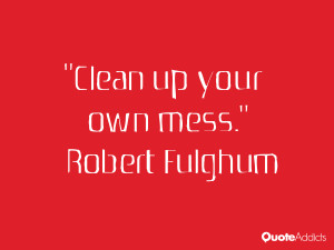 Clean up your own mess.. #Wallpaper 3