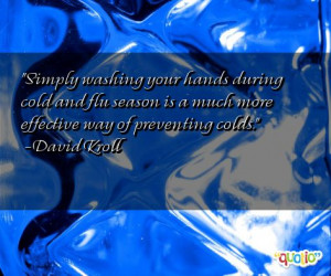 Simply washing your hands during cold and flu season is a much more ...