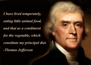 Another visionary quote from Thomas Jefferson. Like anyone else, he ...