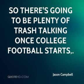 ... going to be plenty of trash talking once college football starts