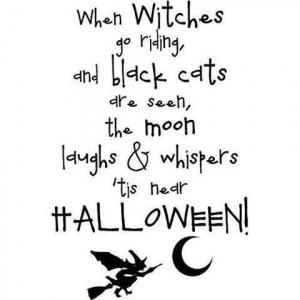 quotes about life http://www.quotesonimages.com/235940/when-witches-go ...
