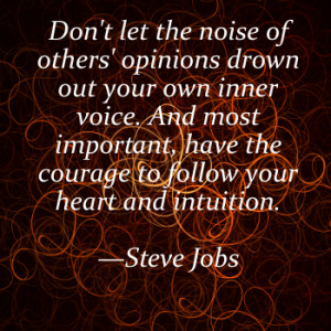 don t let the noise of others opinions drown out your own inner voice ...