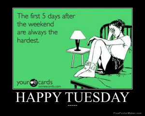 Happy Tuesday Funny Quotes Happy tuesday Funny
