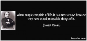 When people complain of life, it is almost always because they have ...