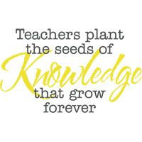teacher plant the seeds quotes | Teachers Plant the Seeds of Knowledge ...