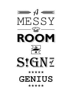 messy room is a sign of genius Art Print by ZlatinaZ