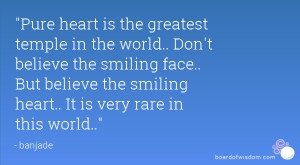 Pure heart is the greatest temple in the world Don 39 t believe the