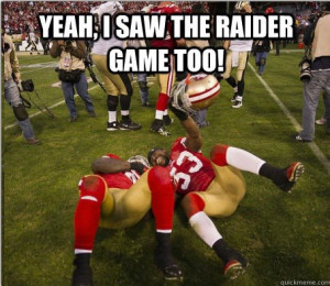 Yea, I Saw The Raiders Game Too!