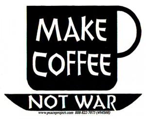 Make Coffee Not War Small...