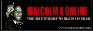 Malcolm X Online - Malcolm's biography, speeches, and quotes. Watch ...