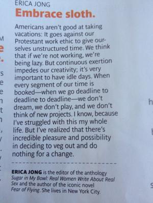 Slow down . Erica jong