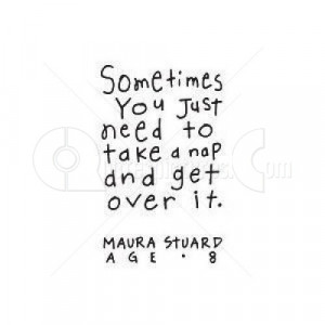 Sometimes you Just Need to take a Nap ~ Age Quote
