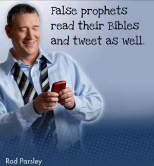 ... prophet-leader's affinity for Rod Parsley, an obviously over-the-top