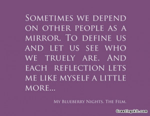 Sometimes We Depend On Other People As A Mirror. To Define Us And Let ...