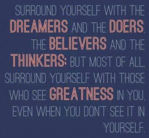 ... yourself w those who see greatness in you #inspire #quotes #liftyouup