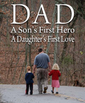 Share this Fathers Day Quote Image: Dad, First Hero, First Love