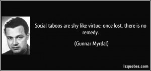 Social taboos are shy like virtue; once lost, there is no remedy ...