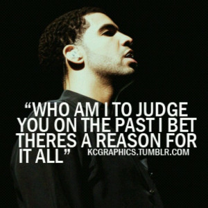Free Quotes Pics on: Drake Quotes From Songs