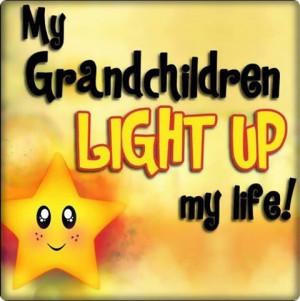 Love My Grandkids Quotes My grandchildren light up my