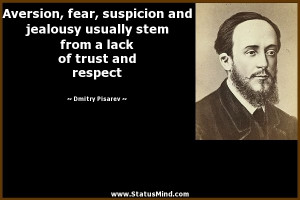 ... suspicion and jealousy usually stem from a lack of trust and respect