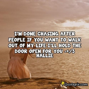 Im Done Trying With Life Quotes I'm done chasing after people