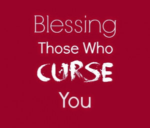 On Blessing Those Who Curse You