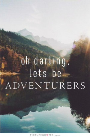 Travel Quotes Adventure Quotes Darling Quotes
