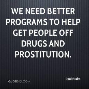 ... -burke-quote-we-need-better-programs-to-help-get-people-off-drugs.jpg