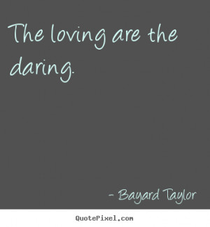 ... bayard taylor more love quotes life quotes motivational quotes