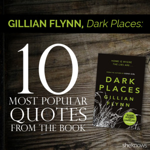 Gillian Flynn's Dark Places: 10 Most popular quotes from the book