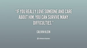 quote-Calvin-Klein-if-you-really-love-someone-and-care-45673.png