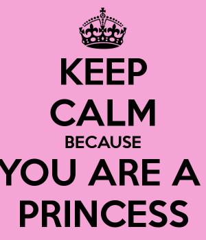 keep-calm-because-you-are-a-princess-12.png