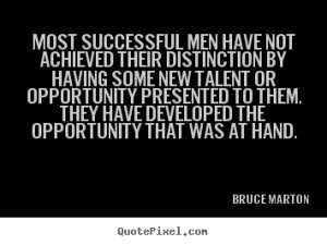 Success sayings - Most successful men have not achieved their..