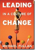 Fullan, Michael (2001). Leading in a Culture of Change . San Francisco ...