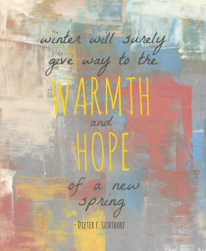 the hope of spring - http://www.lds-quotes.com/lds-quotes-by-topic/lds ...