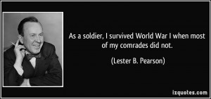 As a soldier, I survived World War I when most of my comrades did not ...