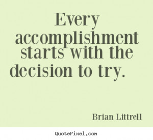... with the decision to try. Brian Littrell great motivational quotes