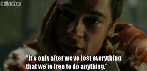 wise quote by Tyler Durden/Brad Pitt from Fight Club
