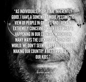 quote Steve Jobs as individuals people are inherently good i 88489 1