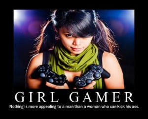 Geeky Gamer Girl Quotes and Demotivational Posters..