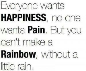 happiness #pain #rainbow #quote