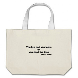 Live and Learn quote Bag