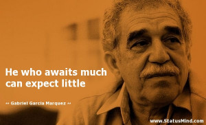 ... can expect little - Gabriel Garcia Marquez Quotes - StatusMind.com