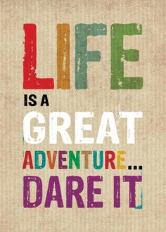 life is a great adventure