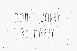 Don't Worry Be Happy Wallpapers, Don't Worry Be Happy HD Wallpapers ...