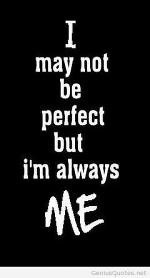 may not be perfect quote