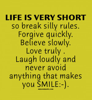 Life is very short so break silly rules
