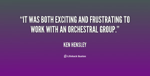 It was both exciting and frustrating to work with an orchestral group ...